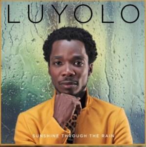 Luyolo - Sunshine Through theRain